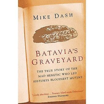 Batavia's Graveyard by Mike Dash - 9780753816844 Book
