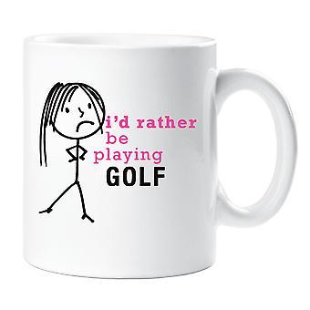 Ladies I'd Rather Be Playing Golf Mug