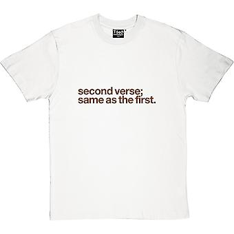 Second Verse, Same As The First Men's T-Shirt