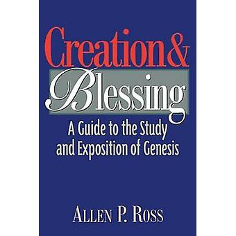 Creation & Blessing - Genesis by A.P. Ross - 9780801021077 Book