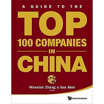 A Guide to the Top 100 Companies in China by Wenxian Zhang - Ilan Alo