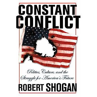 Constant Conflict by Robert Shogan