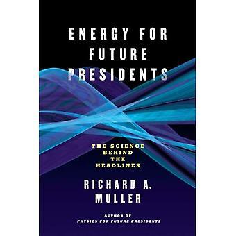 Energía para futuros presidentes: la ciencia detrás de los encabezados