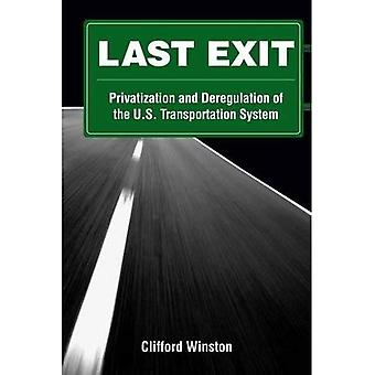 Last Exit: Privatization and Deregulation of the U.S. Transportation System