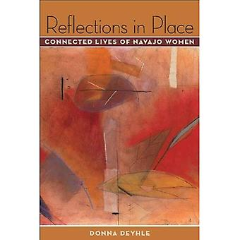 Reflections in Place: Connected Lives of Navajo Women