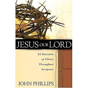 Jezus onze heer: 24 portretten van Christus in de Schrift