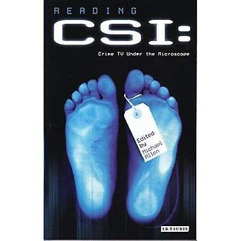 Reading  CSI : Television Under the Microscope (Reading Contemporary Television)