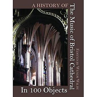 A History of the Music of Bristol Cathedral in 100 Objects