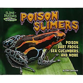 Poison Slimers: Poison Dart� Frogs, Sea Cucumbers & More