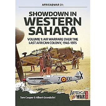 Showdown in Western Sahara Volume 1: Air Warfare Over� the Last African Colony, 1945-1975 (Africa@War)