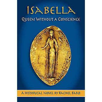 Isabella Queen Without a Conscience by Bard & Rachel