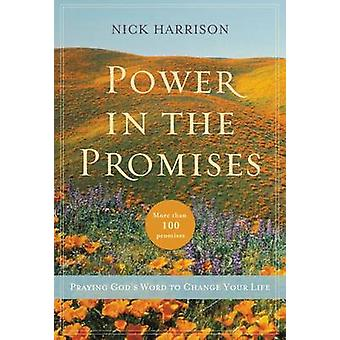 Power in the Promises Praying Gods Word to Change Your Life by Harrison & Nick