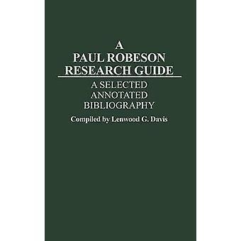 Paul Robeson forskning Guide A valgt annoteret bibliografi af Davis & Lenwood