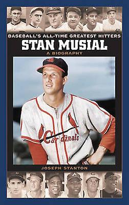 Stan Musial A Biography by Stanton & Joseph