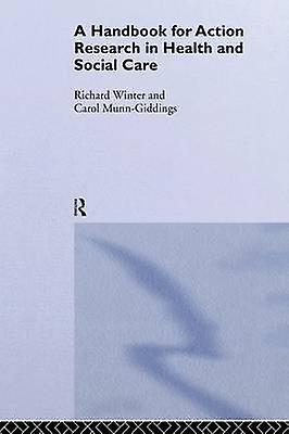 Handbook for Action Research in Health and Social voituree by Winter & Richard