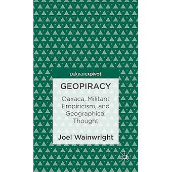 Geopiracy Oaxaca militanta empirism och geografiska tänkte av Wainwright & Joel