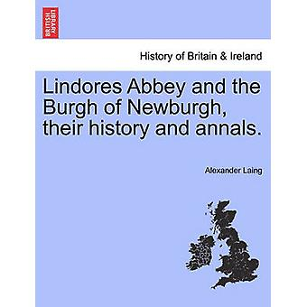 Lindores Abbey and the Burgh of Newburgh their history and annals. by Laing & Alexander