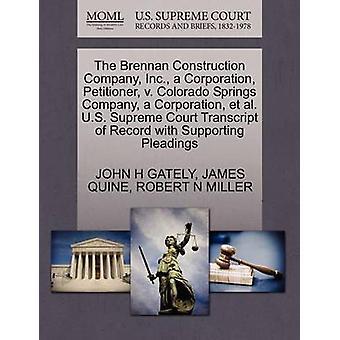 Den Brennan Construction Company Inc. en Corporation framställaren v. Colorado Springs företag en Corporation et al. U.S. Supreme Court avskrift av posten med stödjande yrkats av GATELY & JOHN H