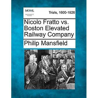Nicolo Fratto vs. Boston Elevated Railway Company by Mansfield & Philip
