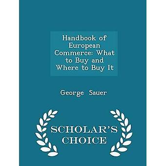 دليل التجارة الأوروبية ما أن يبيع وأين لشراء الطبعة اختيار العلماء جورج & سوير