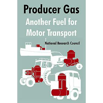 Producer Gas Another Fuel for Motor Transport by National Research Council