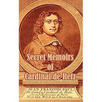 Hemliga memoarer av kardinal de Retz av kardinal de Retz
