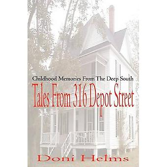 Tales from 316 Depot Street Childhood Memories from the Deep South by Helms & Doni