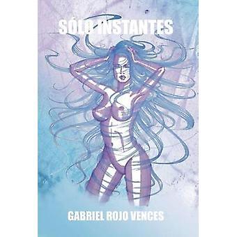 Solo Instantes by Vences & Gabriel Rojo