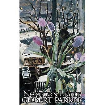 Norrsken av Gilbert Parker Fiction actionäventyr av Parker & Gilbert