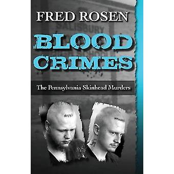 Blood Crimes by Rosen & Fred