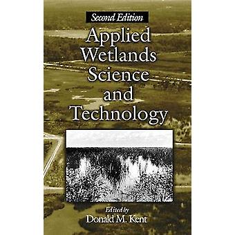 Applied Wetlands Science and Technology Second Edition by Kent & Donald M.