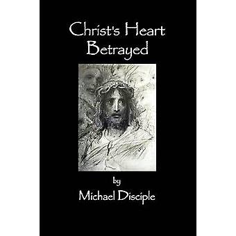 Christs Heart Betrayed by Disciple & Michael