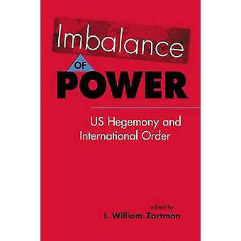 Onevenwichtigheid van macht - ons hegemonie en internationale orde door I. Willem