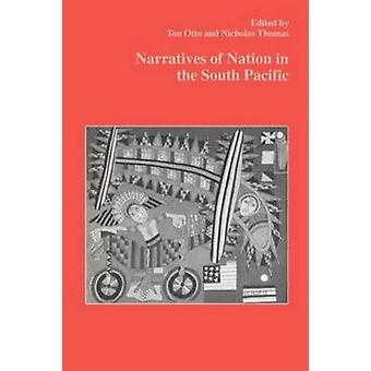 Narratives of Nation in the South Pacific by Thomas & Nicholas