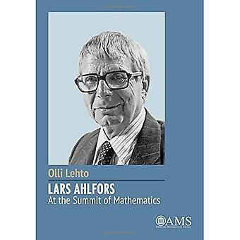 Lars Ahlfors - At the Summit of Mathematics