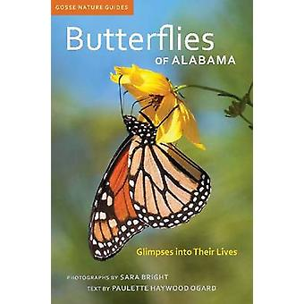Butterflies of Alabama - Glimpses into Their Lives by Sara Bright - Pa