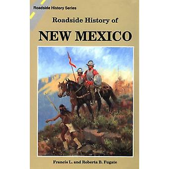 Roadside History of New Mexico (Roadside History (Paperback)) by Fran