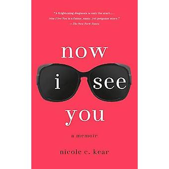 Now I See You by Nicole C Kear - 9781250068613 Book