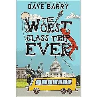 The Worst Class Trip Ever by Dave Barry - 9781484708491 Book