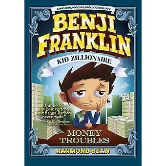 Benji Franklin - Kid Zillionaire - Money Troubles by Raymond Bean - Mat