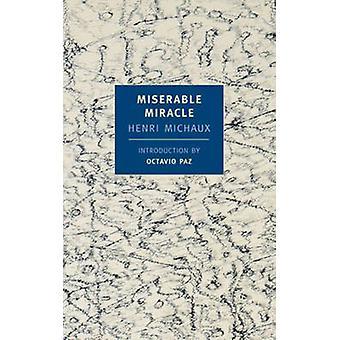 Miserable Miracle - Mescaline by Henri Michaux - Octavio Paz - Louise