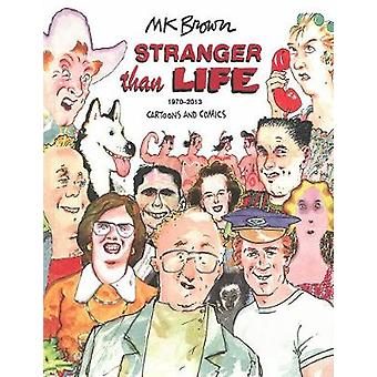 Stranger Than Life by M.K. Brown - 9781606997086 Book