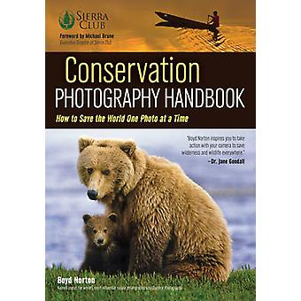 Conservation Photography Handbook by Boyd Norton - 9781608959853 Book