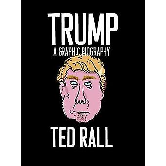 Trump - A Graphic Biography by Ted Rall - 9781609807580 Book