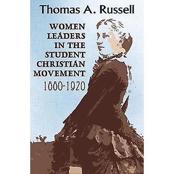 Women Leaders in the Student Christian Movement - 1880-1920 by Thomas