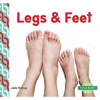 Legs & Feet by Julie Murray - 9781680801590 Book