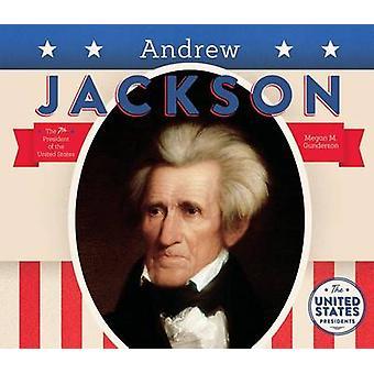 Andrew Jackson by Megan M Gunderson - 9781680781014 Book