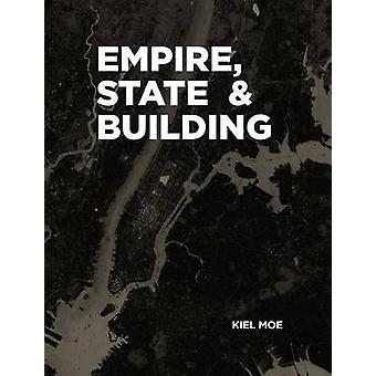 Empire - State & Building by Kiel Moe - 9781940291840 Book