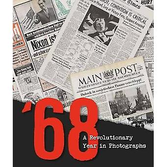 68 - A Revolutionary Year in Photographs by Carlo Bata - 9788854411753