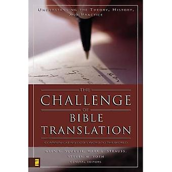 The Challenge of Bible Translation : Communicating Gods Word to the World